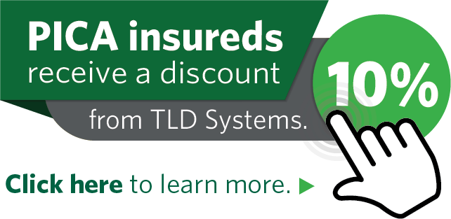 PICA insureds receive a discount from TLD Systems.10%. Click here to learn more.